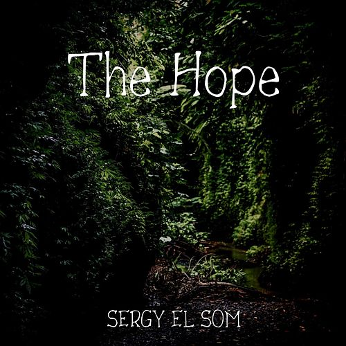 The Hope by Sergy el Som
