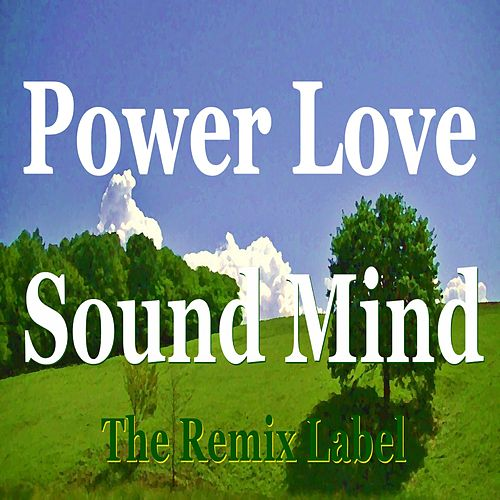 Power Love Sound Mind (Inspirational House Music) de Deeptech