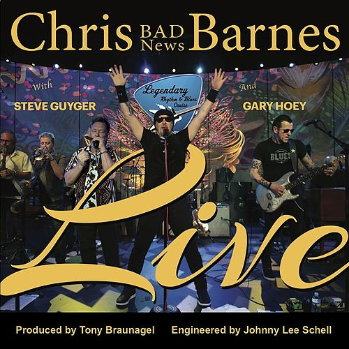 Live (feat. Steve Guyger & Gary Hoey) by Chris 'Bad News' Barnes