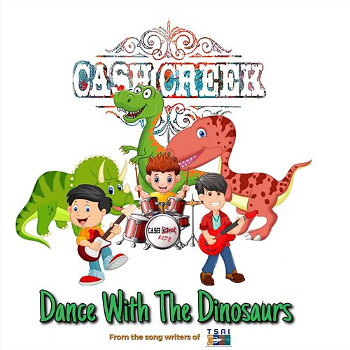 Dance with the Dinosaurs de Cash Creek