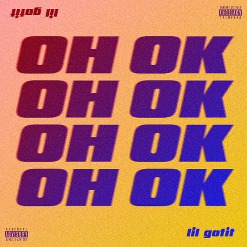 Oh Ok by Lil Gotit