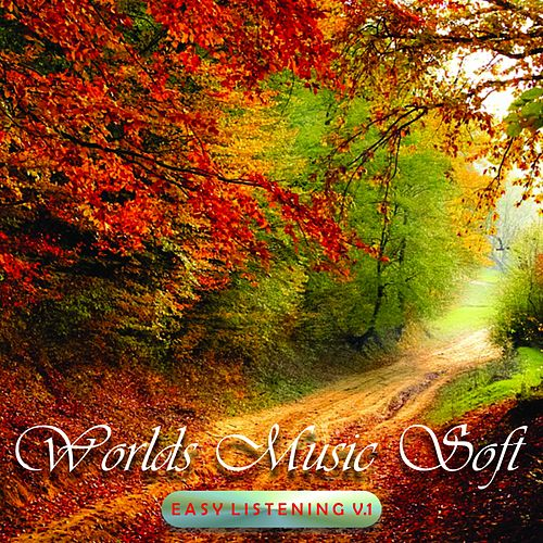 Worlds Music Soft, Vol. 1 (Easy Listening) by Various Artists