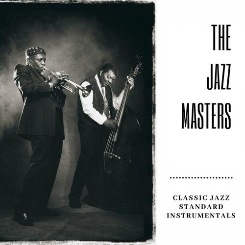 Classic Jazz Standard Instrumentals by The Jazzmasters