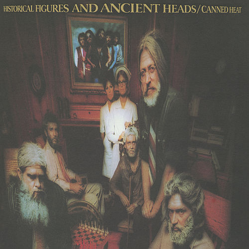Historical Figures And Ancient Heads de Canned Heat