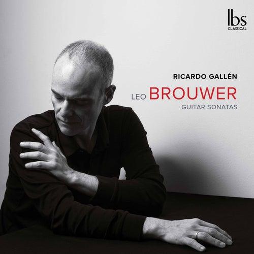 Leo Brouwer: Guitar Sonatas de Ricardo Gallén