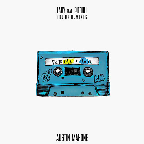 Lady (feat. Pitbull) (The UK Remixes) by Austin Mahone