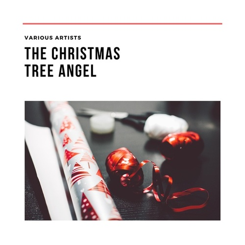 The Christmas Tree Angel von Various Artists