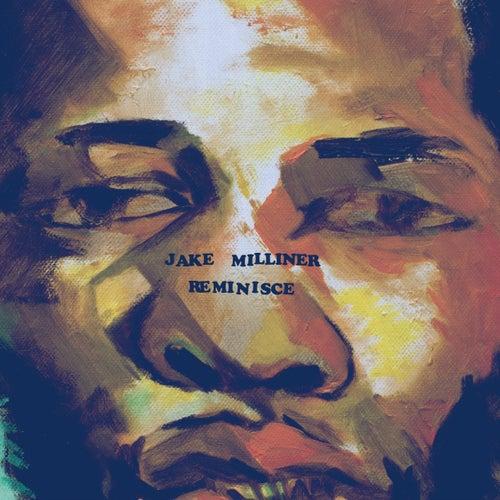 Reminisce de Jake Milliner