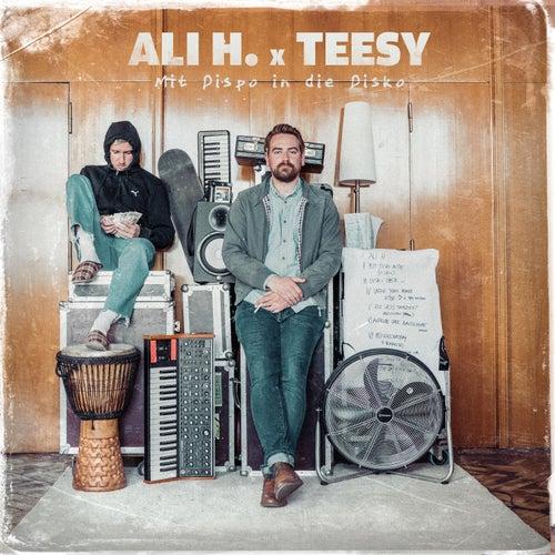Mit Dispo In Die Disko by Ali H. & Teesy