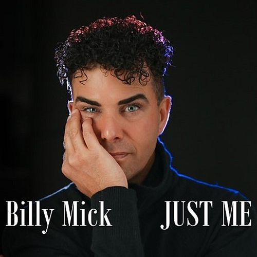 Just Me by Billy Mick