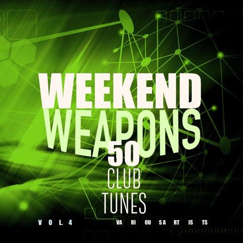 Weekend Weapons (50 Club Tunes), Vol. 4 von Various Artists