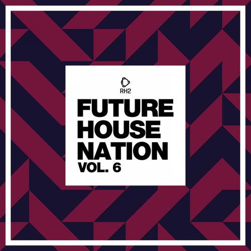 Future House Nation, Vol. 6 von Various Artists
