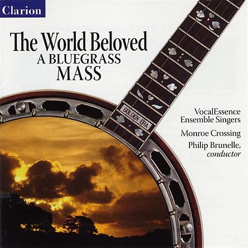 The World Beloved: A Bluegrass Mass von Philip Brunelle