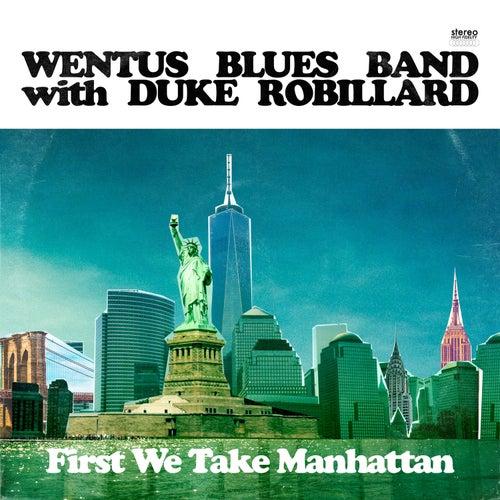 First We Take Manhattan by Wentus Blues Band