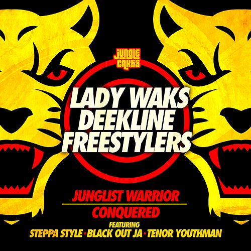 Junglist Warrior / Conquered (feat. Steppa Style & Blackout JA & Tenor Youthman) - Single by Lady Waks