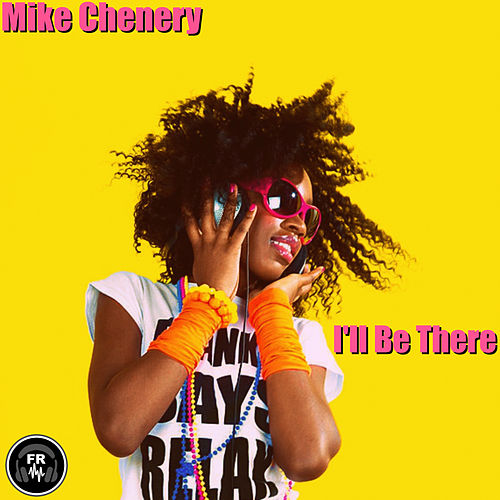 I'll Be There von Mike Chenery