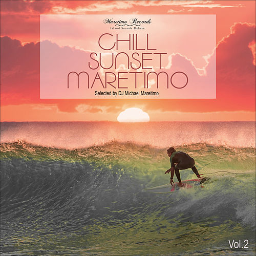 Chill Sunset Maretimo, Vol.2 - The Premium Chillout Soundtrack von Various Artists