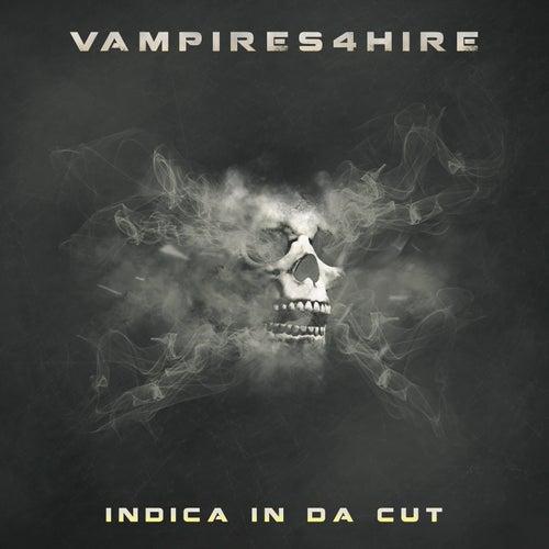 Indica in da Cut by Vampires4hire