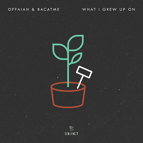 What I Grew Up On by Offaiah