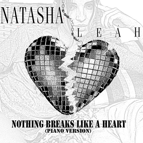 Nothing Breaks Like a Heart (Piano Version) von Natasha Leáh