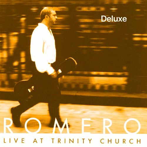 Live at Trinity Church (Deluxe) by Romero