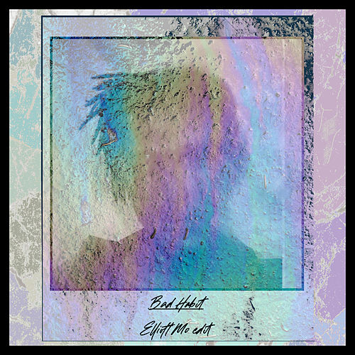 Bad Habit (Elliott Mo Edit) by Xo Mo