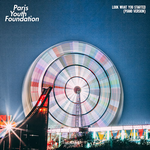 Look What You Started (Piano Version) by Paris Youth Foundation