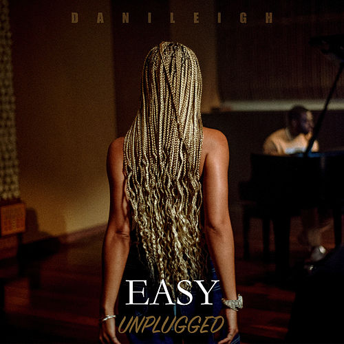 Easy (Unplugged) de DaniLeigh