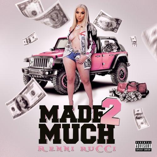 Made 2 Much by Renni Rucci