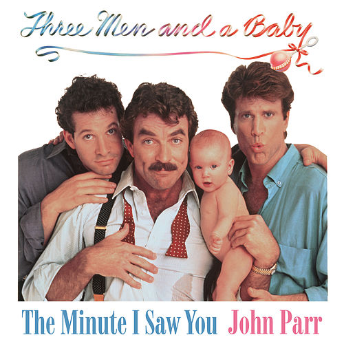 The Minute I Saw You (From 'Three Men and a Baby') by John Parr