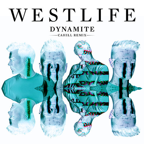 Dynamite (Cahill Remix) by Westlife