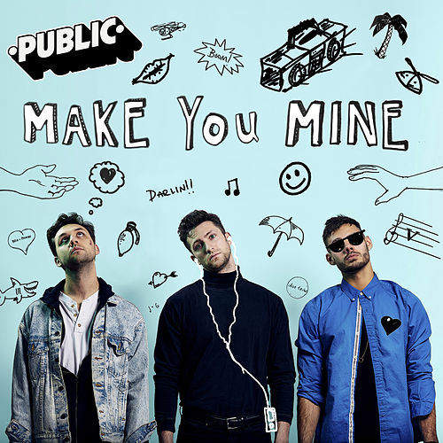 Make You Mine von The Public