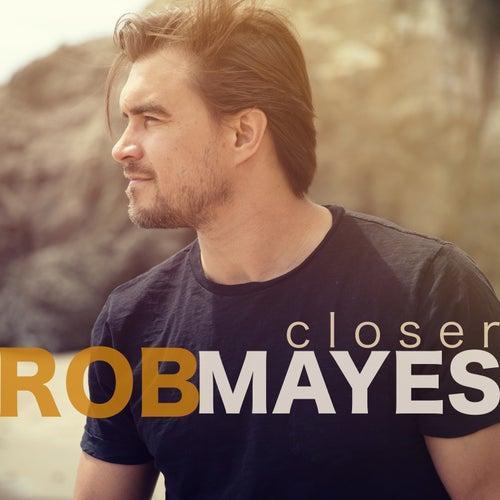 Closer von Rob Mayes