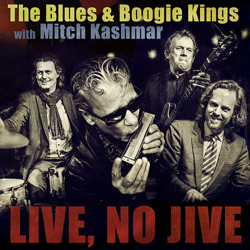 The Blues & Boogie Kings With Mitch Kashmar by Jan Hirte