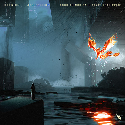 Good Things Fall Apart (Stripped) de ILLENIUM