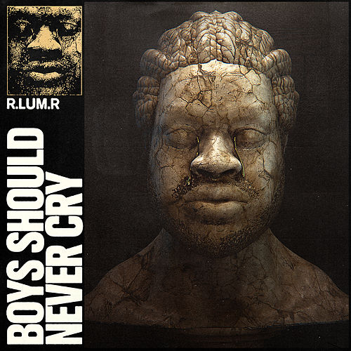 Boys Should Never Cry by R.Lum.R