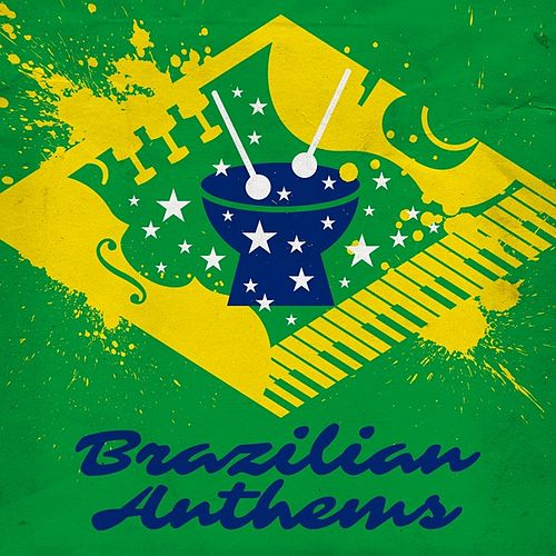 Brazilian Anthems by Various Artists