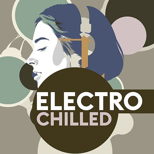 Electro-Chilled by Various Artists