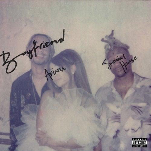 boyfriend von Ariana Grande & Social House