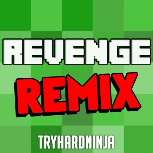Revenge (Remix) by TryHardNinja