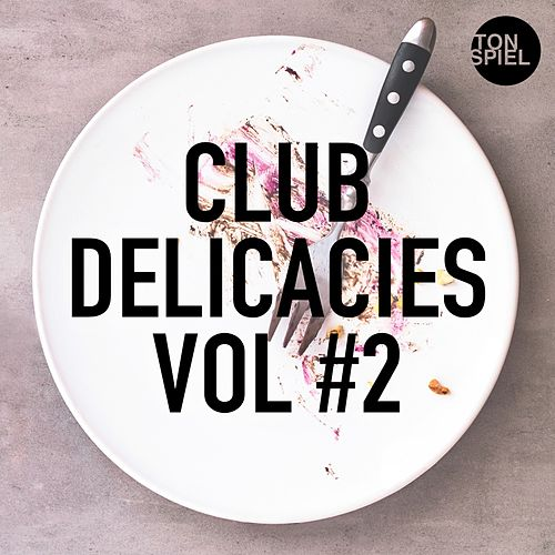 TONSPIEL: Club Delicacies, Vol #2 von Various Artists