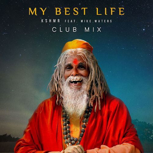 My Best Life (feat. Mike Waters) (Club Mix) de KSHMR