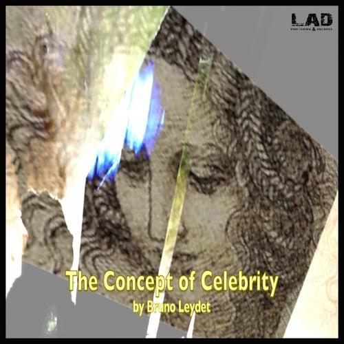 The Concept Of Celebrity - Single by Bruno Leydet