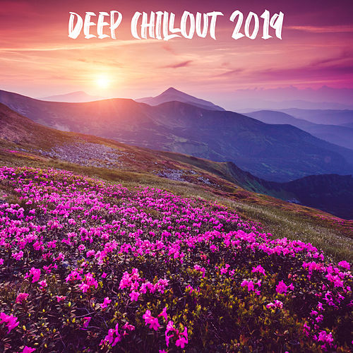 Deep Chillout 2019 - EP de Various Artists