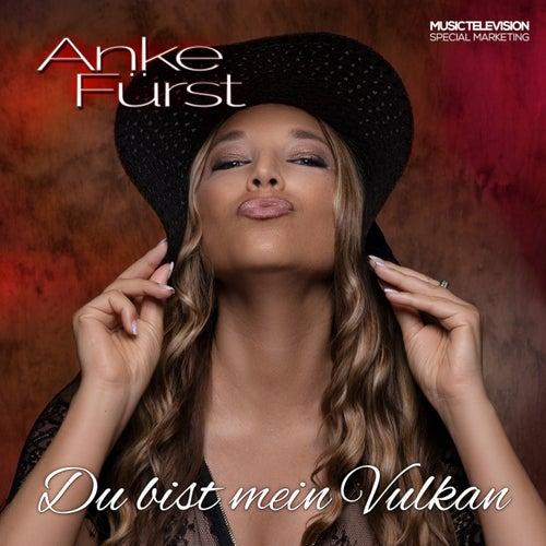 Du bist mein Vulkan by Anke Fürst