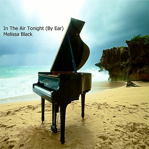 In the Air Tonight (By Ear) de Melissa Black