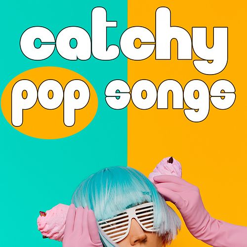 Catchy Pop Songs by Various Artists