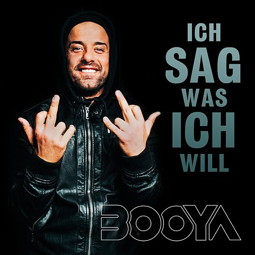 Ich sag was ich will by Booya