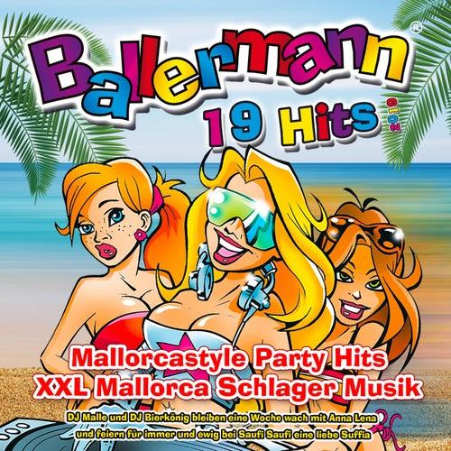 Ballermann 19 Hits 2019 (Mallorcastyle Party Hits - XXL Mallorca Schlager Musik) (DJ Malle und DJ Bierkönig bleiben eine Woche wach mit Anna Lena und feiern für immer und ewig bei Saufi Saufi eine liebe Suffia) von Various Artists