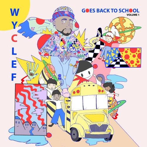 Wyclef Goes Back To School by Wyclef Jean